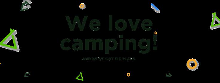 Wir lieben Camping!
